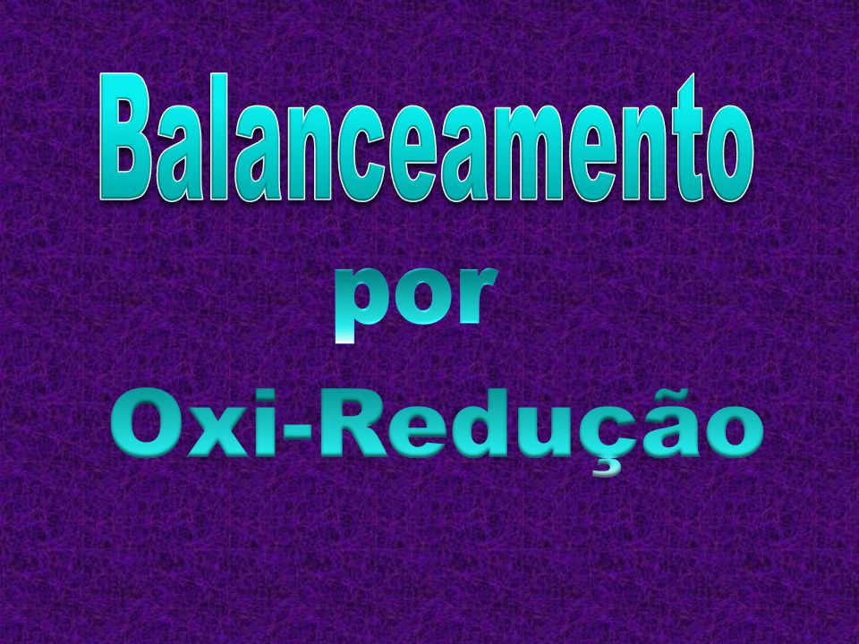 Conceitos de Oxidação e Redução Algumas reações químicas acontecem com a alteração do Nox dos elementos químicos.