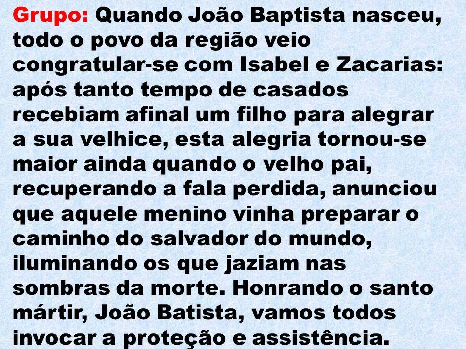 Ladainha de São João Baptista Senhor, tende piedade de nós.