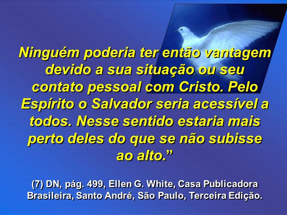 O ESPÍRITO SANTO É ETERNO Os eternos dignitários – Deus, Cristo e o Espírito Santo munindo os discípulos de energia sobre-humana...