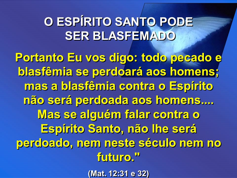 O QUE É BLASFÊMIA.Blasfêmia é um tipo de insulto pessoal dirigido unicamente a Deus.