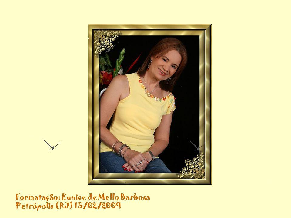 Formatação: Eunice de Mello Barbosa Petrópolis (RJ) 15/02/2009