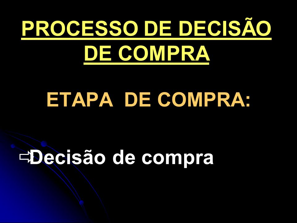 PROCESSO DE DECISÃO DE COMPRA ETAPA PÓS-COMPRA Comportamento pós-compra Descarte do produto (não consumido ou o que sobra dele)