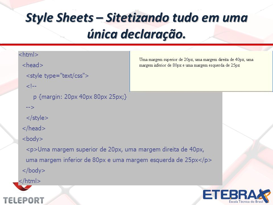 Style Sheets – bordas As propriedades para as bordas, definem as características (os valores na regra CSS) das quatro bordas de um elemento HTML: As propriedades para as bordas, definem as características (os valores na regra CSS) das quatro bordas de um elemento HTML: – top – right – left – bottom