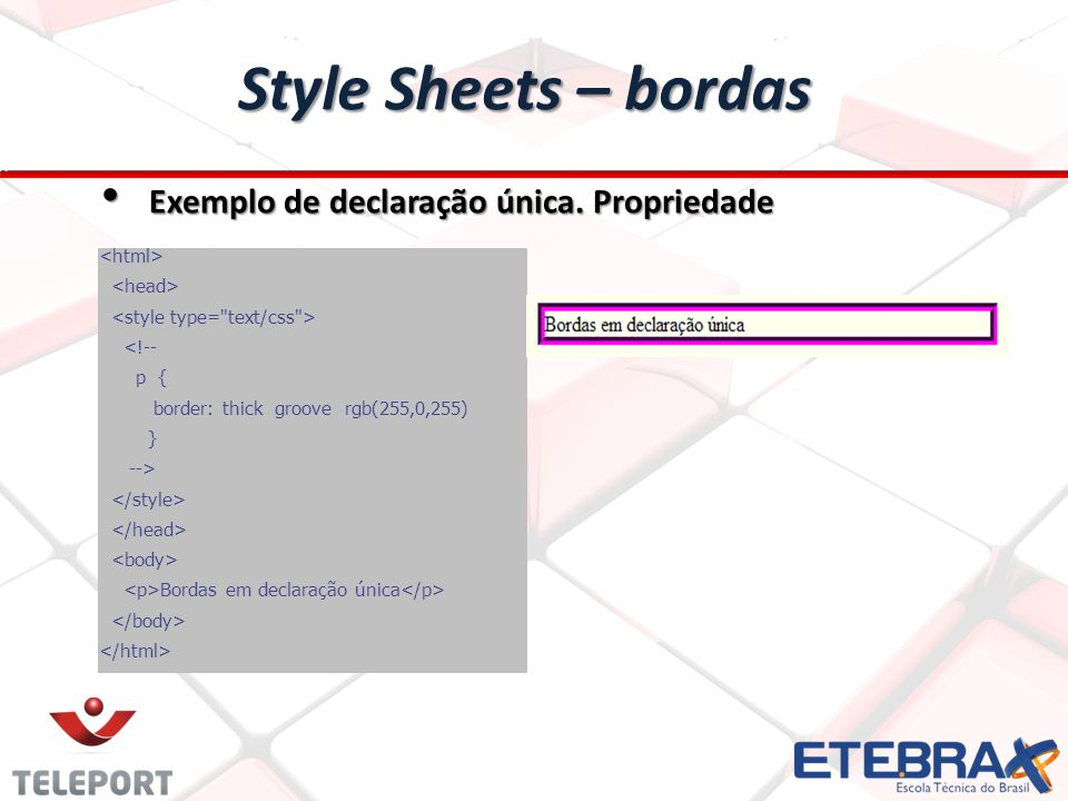 Style Sheets – background As propriedades definem as características do fundo dos elementos HTML: As propriedades definem as características do fundo dos elementos HTML: – background-color: cor do fundo; – background-image: Define uma imagem como fundo; – background-repeat: Maneira como a imagem de fundo será posicionada; – background-attachment: Define se a imagem de fundo rola ou não com a tela; – background-position: Define como a imagem de fundo é posicionada; – background: Maneira abreviada para todas as propriedaes.