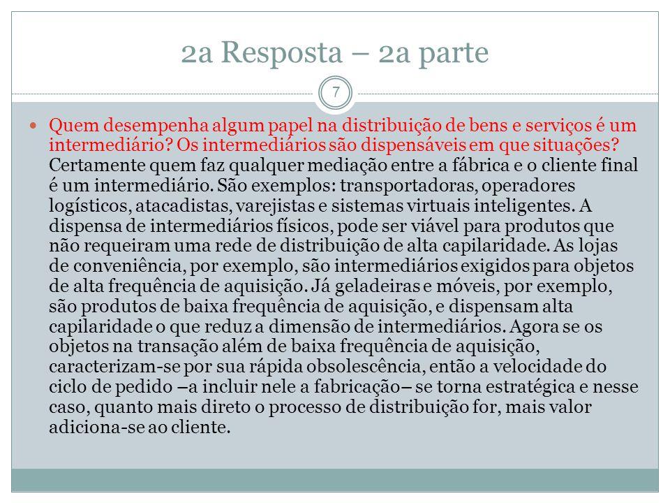 2a Resposta – 3a parte 8 Que papeis os intermediários e ninguém mais pode exercer.