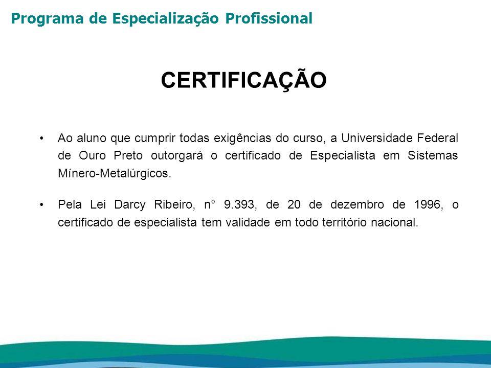 Programa de Especialização Profissional A bolsa-auxílio mensal do Programa é de R$ 3.000,00 (três mil reais), válida somente nos três meses de aula teórica.