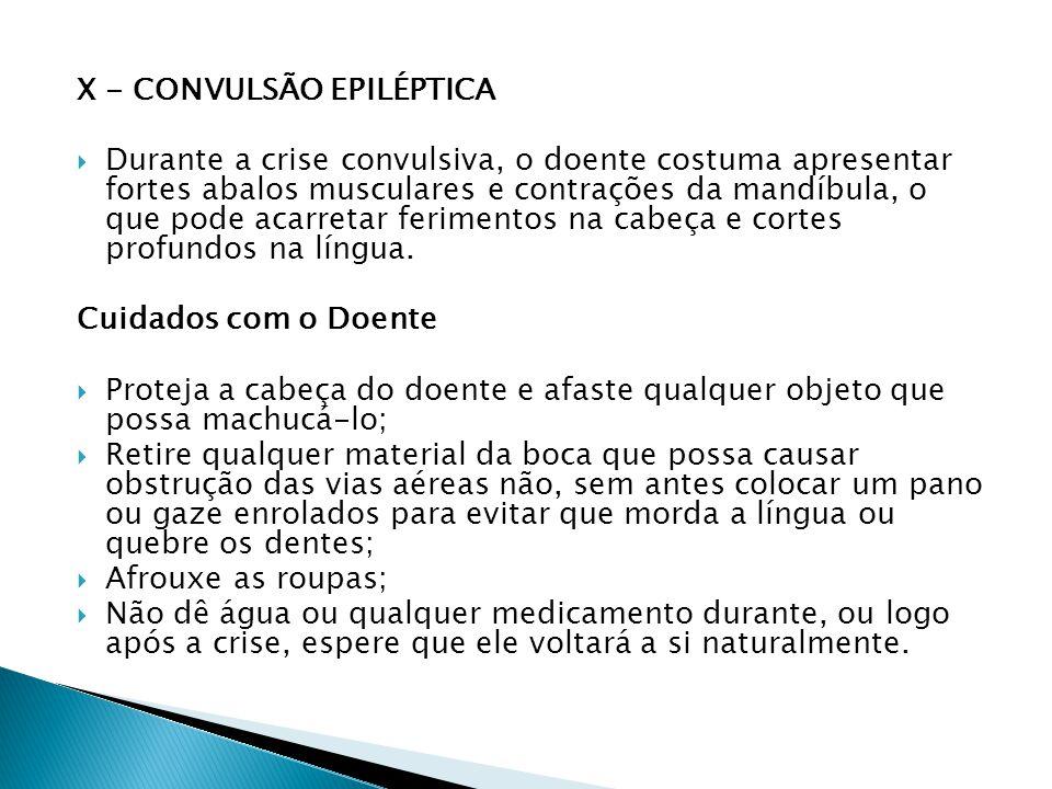 XI - CONVULSÃO FEBRIL A convulsão febril ocorre geralmente em crianças com febre elevada.