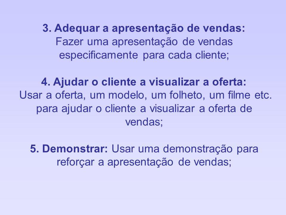 6.Usar comparações: Fazer comparações na apresentação de vendas.