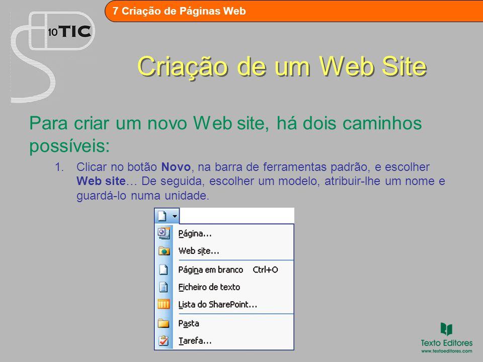 7 Criação de Páginas Web Criação de um Web Site 2.Seleccionar FICHEIRO – Novo.