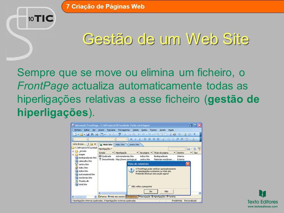 7 Criação de Páginas Web Gestão de um Web Site O FrontPage permite que o administrador do site defina contas de utilizadores e respectivas funções e garante que cada ficheiro só pode ser editado por um utilizador de cada vez (segurança e controlo de origem).