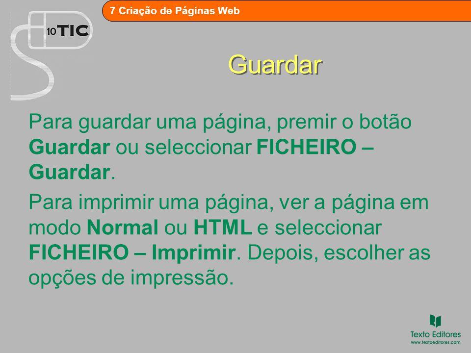 7 Criação de Páginas Web Pré-visualização Há duas formas de pré-visualizar um Web site: 1.Usar o browser interno, a partir do separador de modos.