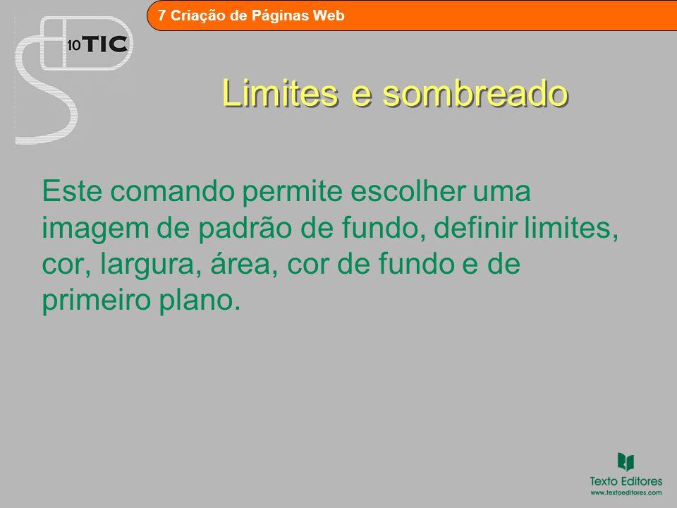 7 Criação de Páginas Web Posição Este comando só se encontra activo quando se selecciona uma imagem.
