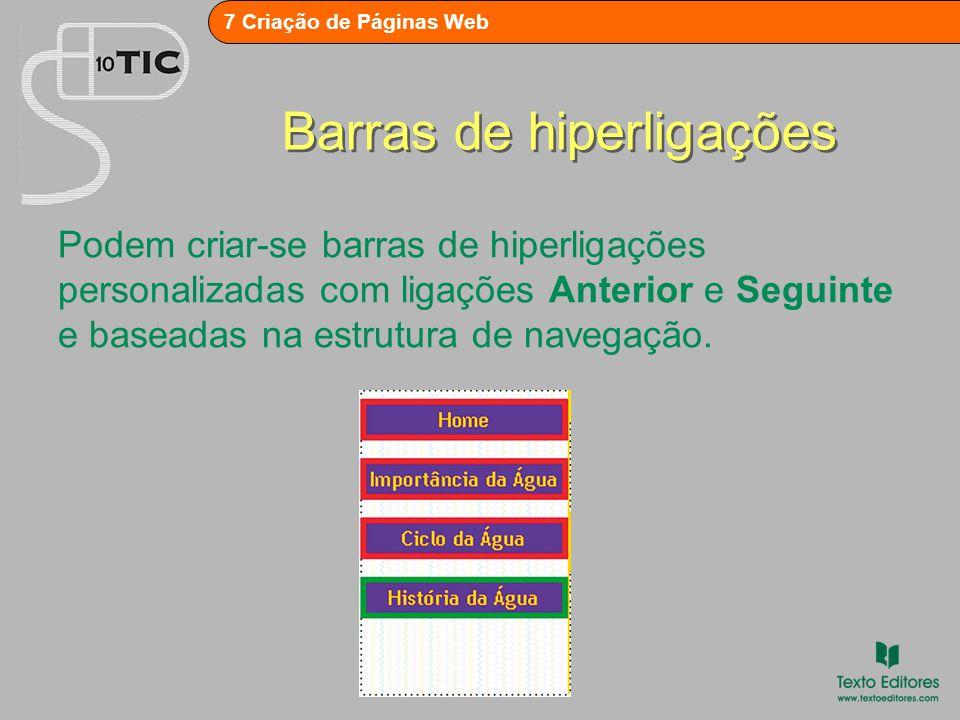 7 Criação de Páginas Web Barras de hiperligações A barra de hiperligações apresenta a ordem pela qual as páginas aparecem na vista de Navegação.