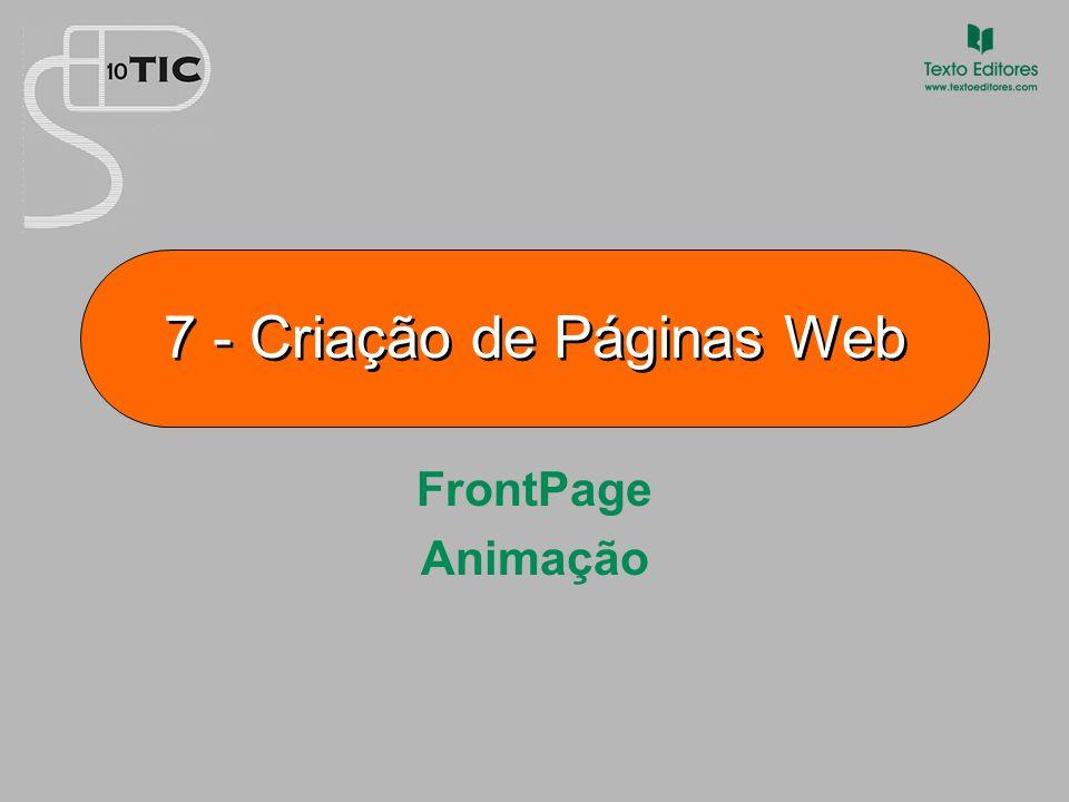 7 Criação de Páginas Web Inserção de componentes Web A partir de INSERIR – Componentes Web podem escolher-se os efeitos dinâmicos para botões de apontar, painéis rolantes e gestor de faixas.