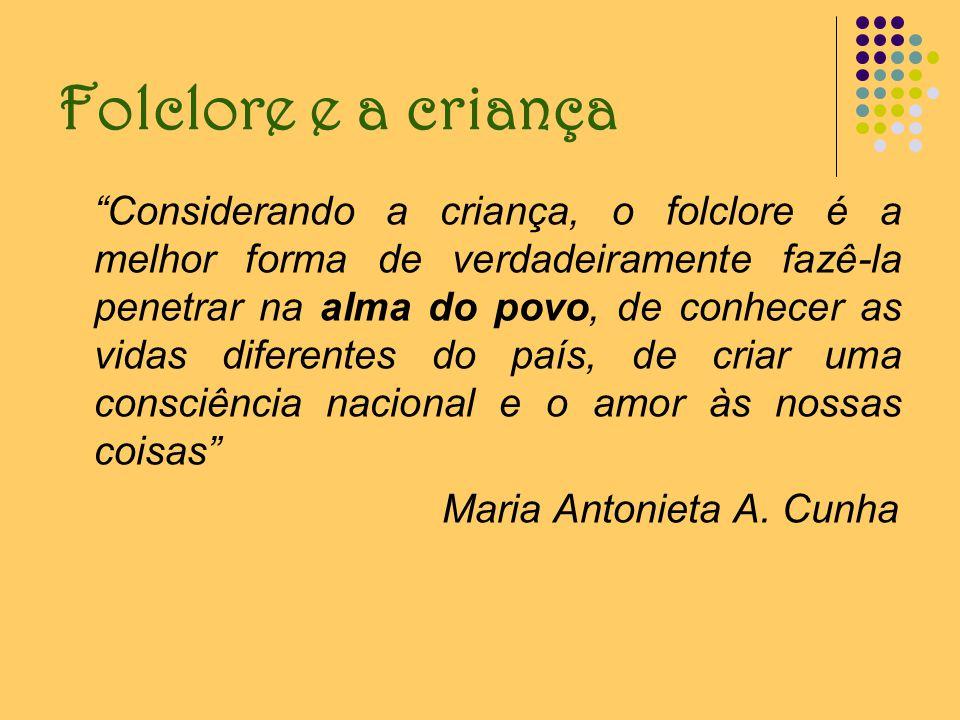 O folclore na escola Henriqueta Lisboa destaca a importância do caráter espontâneo na apresentação do folclore à criança: (...) o folclore não deve ser ministrado à infância a feitio de estudo, mas, sim, proporcionado de modo recreativo, espontâneo, sem insistência.
