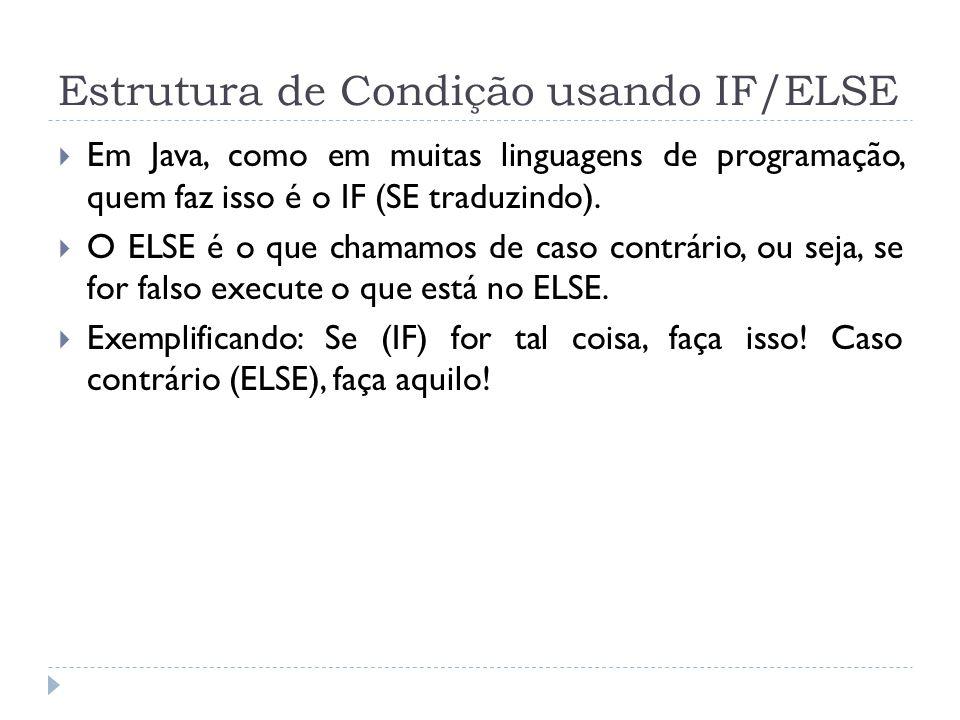 Operadores Lógicos  Para que IF chegue a uma decisão de falso e verdadeiro são necessários operadores lógicos.