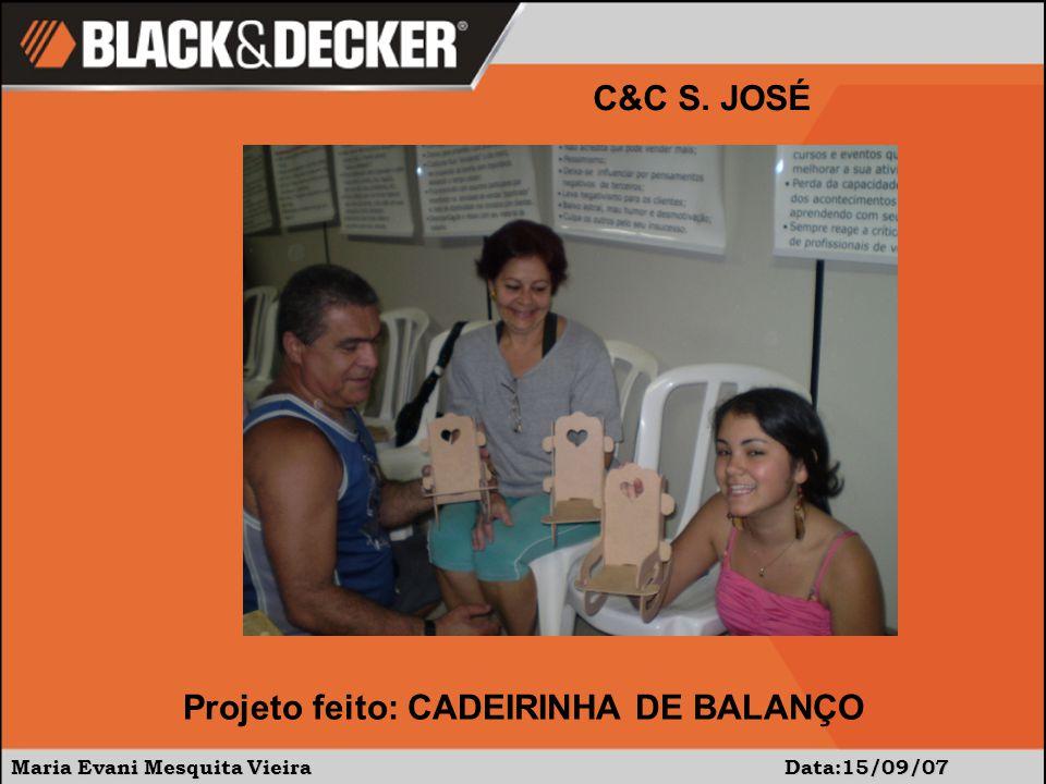 Maria Evani Mesquita Vieira Data:15/09/07 C&C S. JOSÉ Este foi mais um desafio superado!!!!