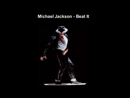 Michael Jackson - Beat It. They told him don't you ever come around here Don't wanna see your face, you better disappear The fire's is in their eyes and.