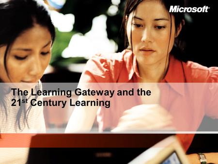 The Learning Gateway and the 21 st Century Learning.