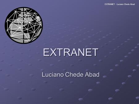 EXTRANET Luciano Chede Abad EXTRANET - Luciano Chede Abad.