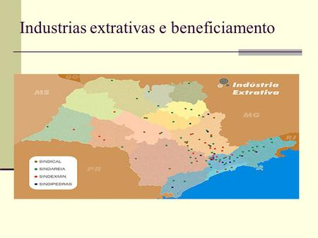 Industrias extrativas e beneficiamento