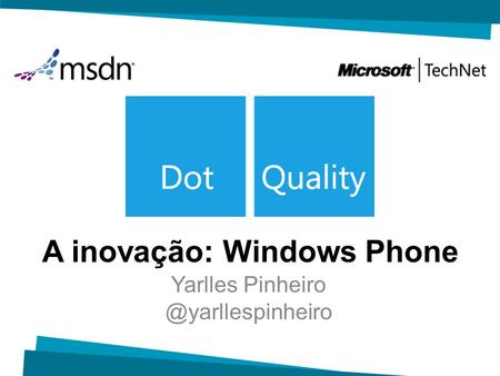 A inovação: Windows Phone