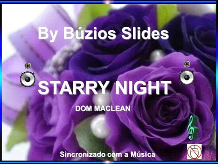 By Búzios Slides Sincronizado com a Música STARRY NIGHT DOM MACLEAN.