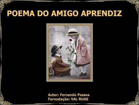 POEMA DO AMIGO APRENDIZ