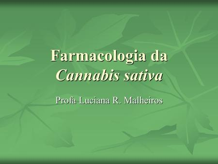 Farmacologia da Cannabis sativa