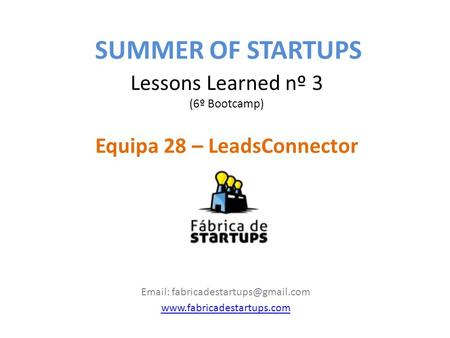 Lessons Learned nº 3 (6º Bootcamp) Equipa 28 – LeadsConnector    SUMMER OF STARTUPS.