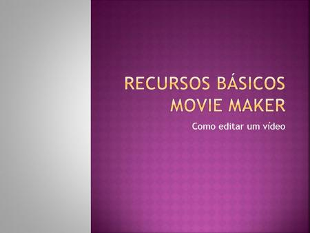 Recursos básicos movie maker