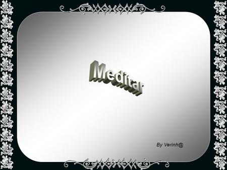 Meditar By Verinh@.