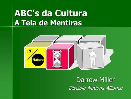 ABC's da Cultura A Teia de Mentiras Darrow Miller Disciple Nations Alliance.