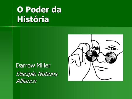 O Poder da História Darrow Miller Disciple Nations Alliance.