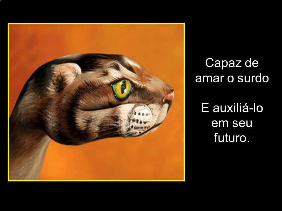 adao-las@ig.com.br Capaz de amar o surdo E auxiliá-lo em seu futuro.