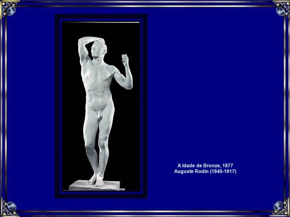 A Idade de Bronze, 1877 Auguste Rodin (1840-1917)