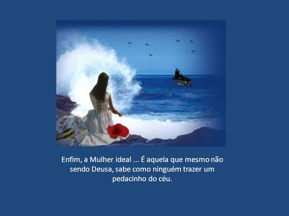 Enfim, a Mulher ideal...