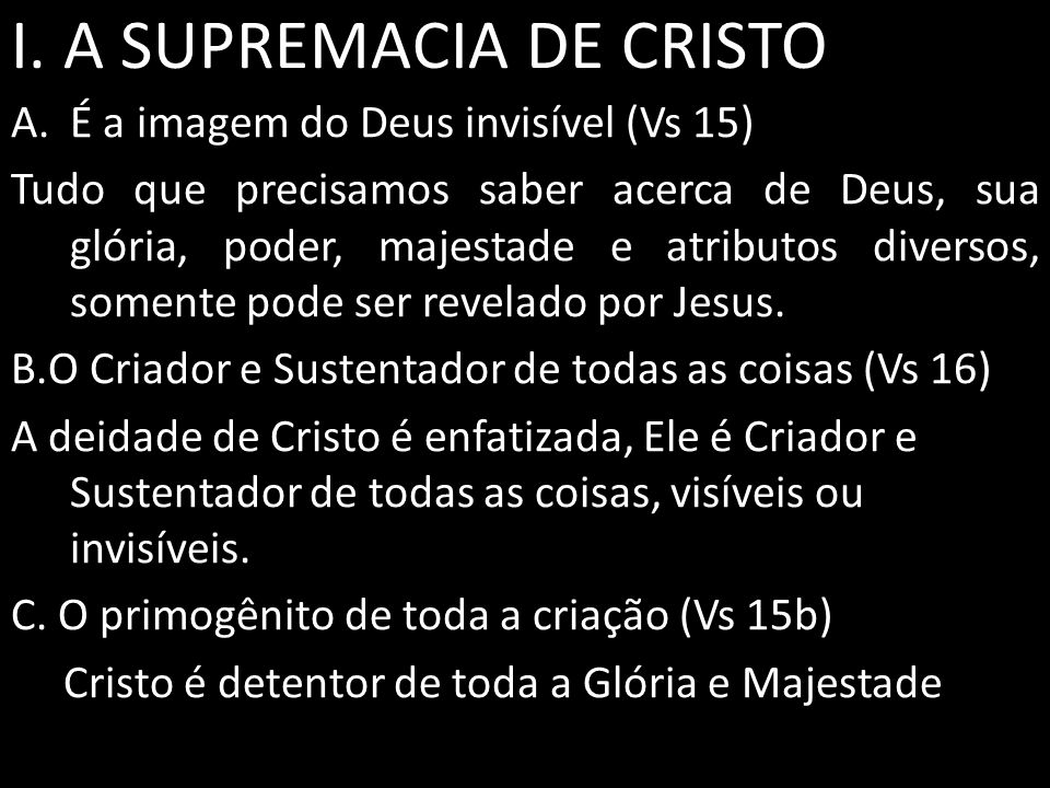 I.A SUPREMACIA DE CRISTO D.