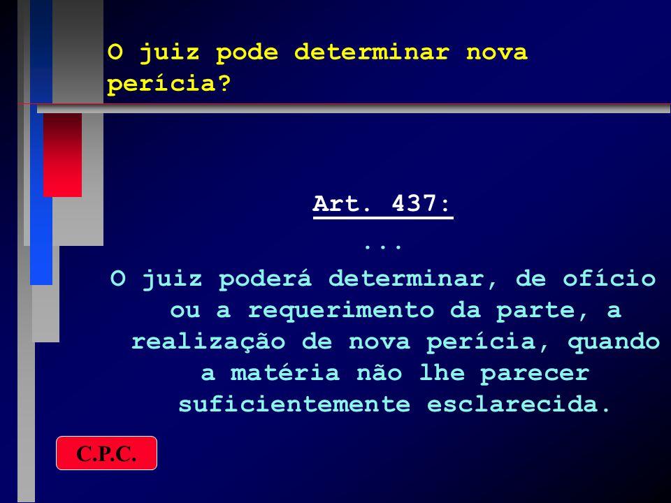 Quais os objetivos da segunda perícia.Art. 438:...