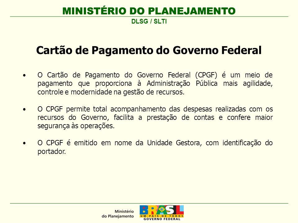 MINISTÉRIO DO PLANEJAMENTO O Sistema de Cartão de Pagamento – SCP tem o objetivo de permitir o detalhamento da aplicação de suprimento de fundos concedido por meio do Cartão de Pagamento do Governo Federal – CPGF.