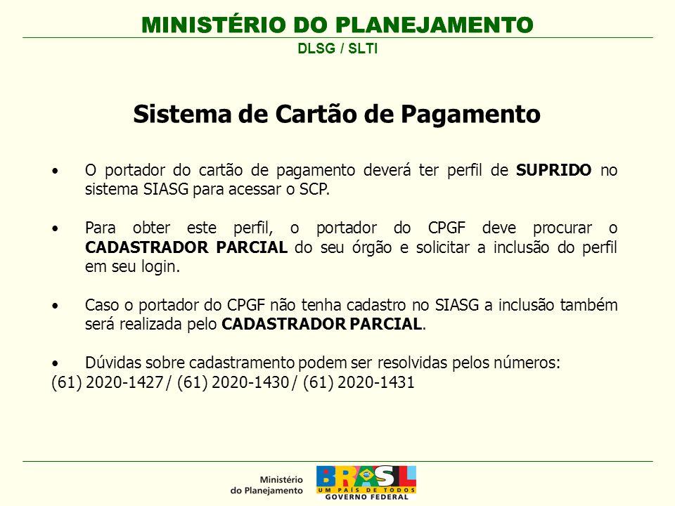 MINISTÉRIO DO PLANEJAMENTO O SUPRIDO deve realizar login no sistema pelo acesso seguro SIASG no ComprasNet.