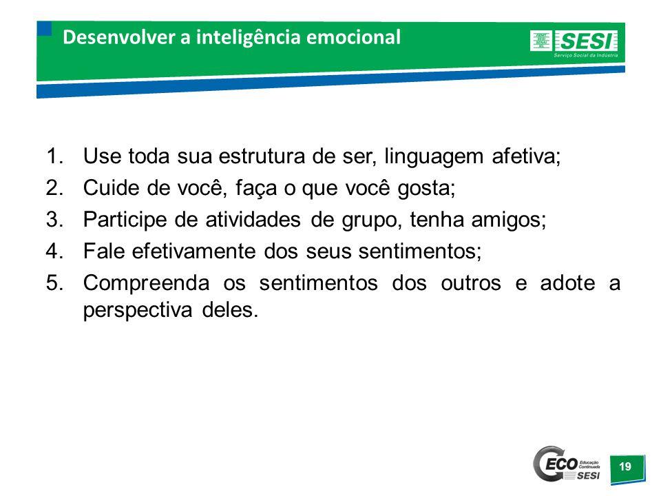 20 Desenvolver a inteligência emocional 6.Motive-se.