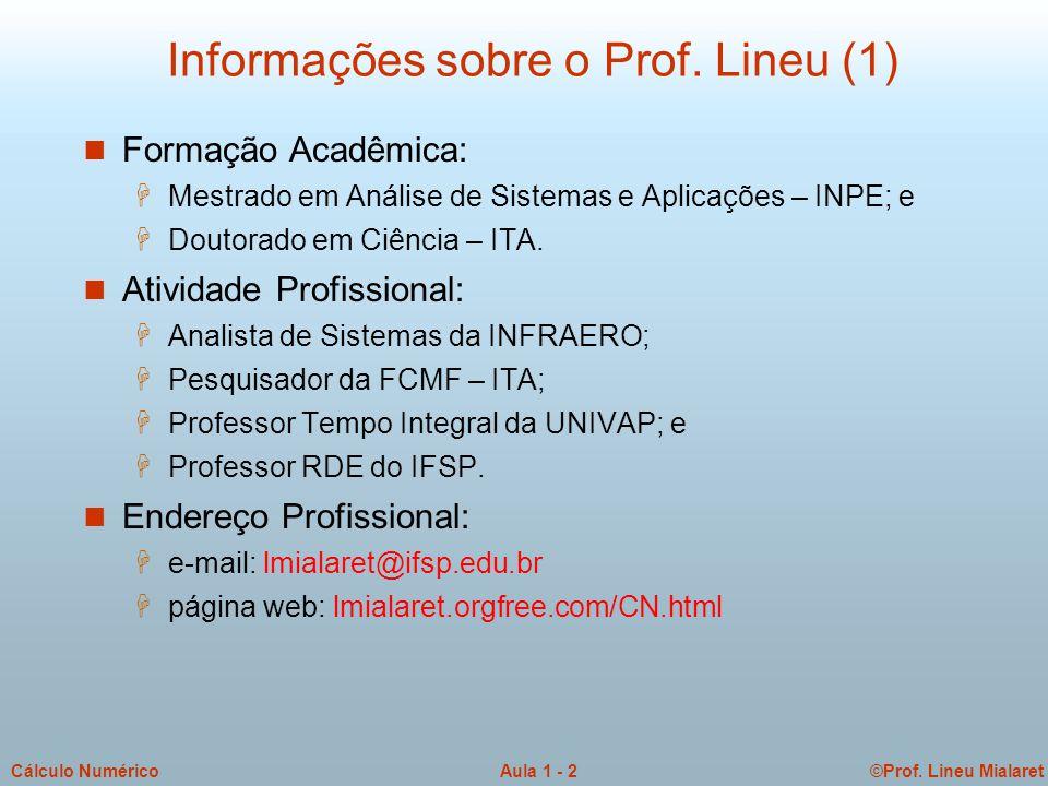 ©Prof. Lineu MialaretAula 1 - 3Cálculo Numérico Informações sobre o Prof. Lineu (2)