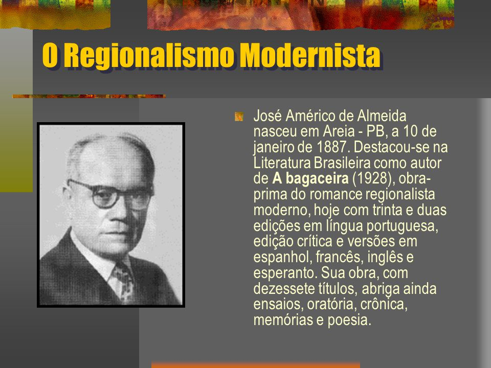 O Regionalismo Modernista O mundo rural do Nordeste, com as fazendas, as senzalas e os engenhos, serviu de inspiração para a obra do autor, que publicou seu primeiro livro - Menino de engenho - em 1932.Nordestefazendas senzalasengenhos1932