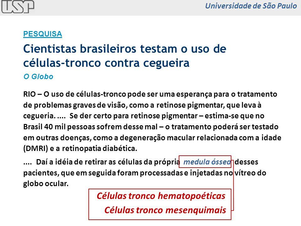 Bone Marrow Peripheral Blood Umbilical Cord Ficoll-Hypaque gradient Metho-Cult GF- H4434 medium 14 days 37 o C 5% CO 2 Colonies Mono- nuclears Universidade de São Paulo