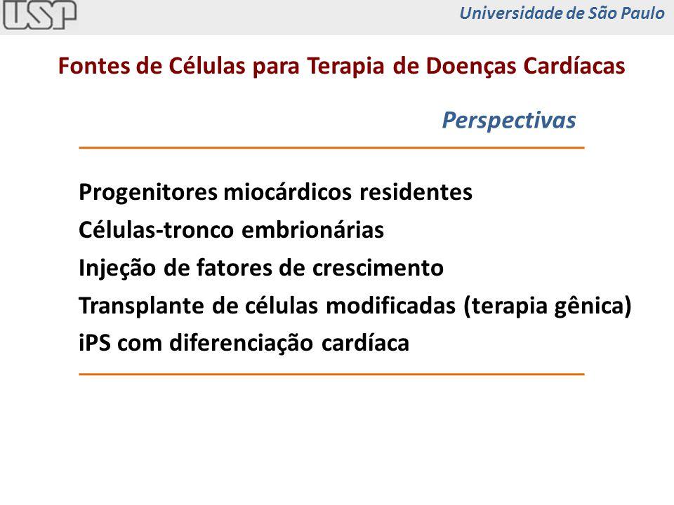 iPS recapitula a propensão cardiogênica in utero Nelson et al, Circulation, 2009 Universidade de São Paulo