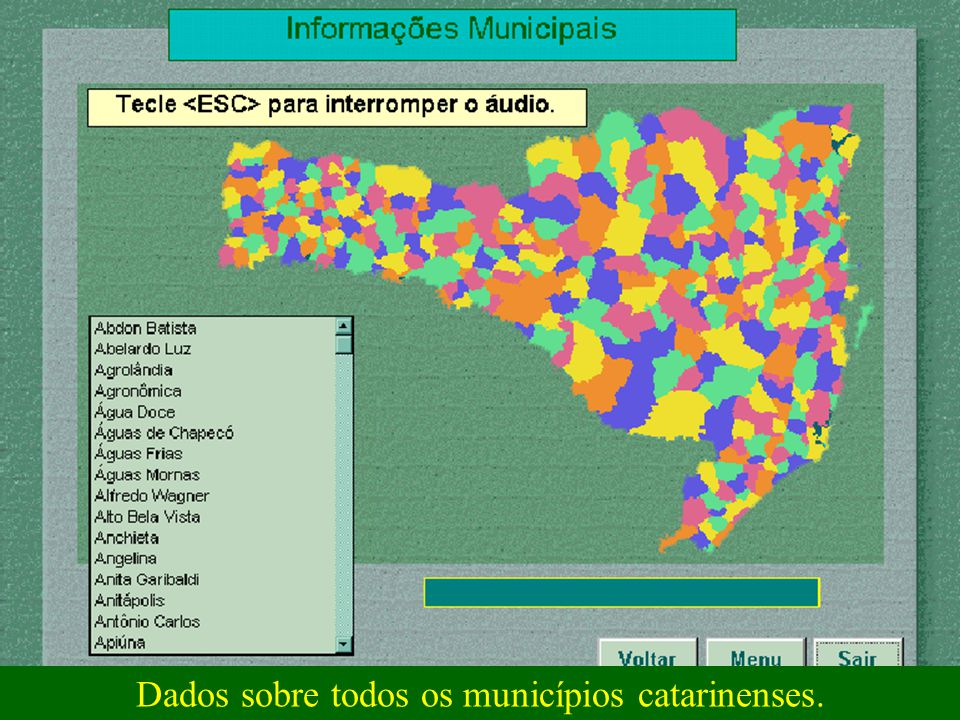 Dados sobre todos os municípios catarinenses.