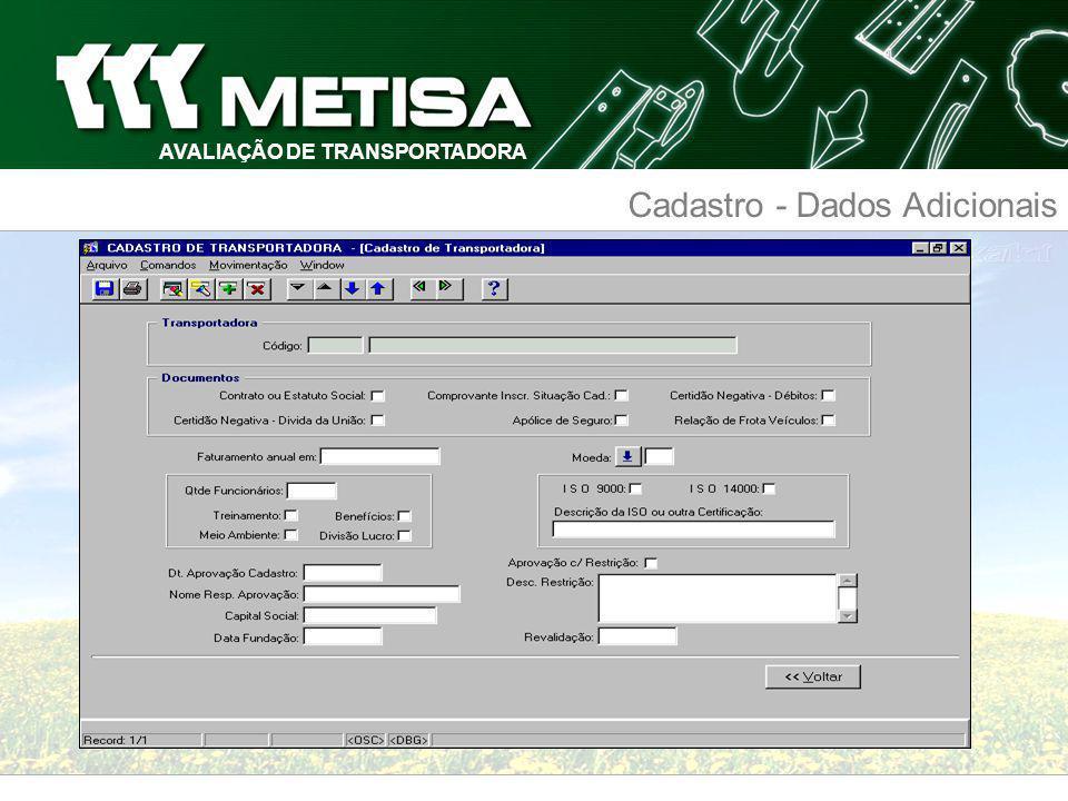 AVALIAÇÃO DE TRANSPORTADORA FASE IV Manutenção A transportadora é Avaliada periodicamente a cada nota fiscal coletada na METISA.