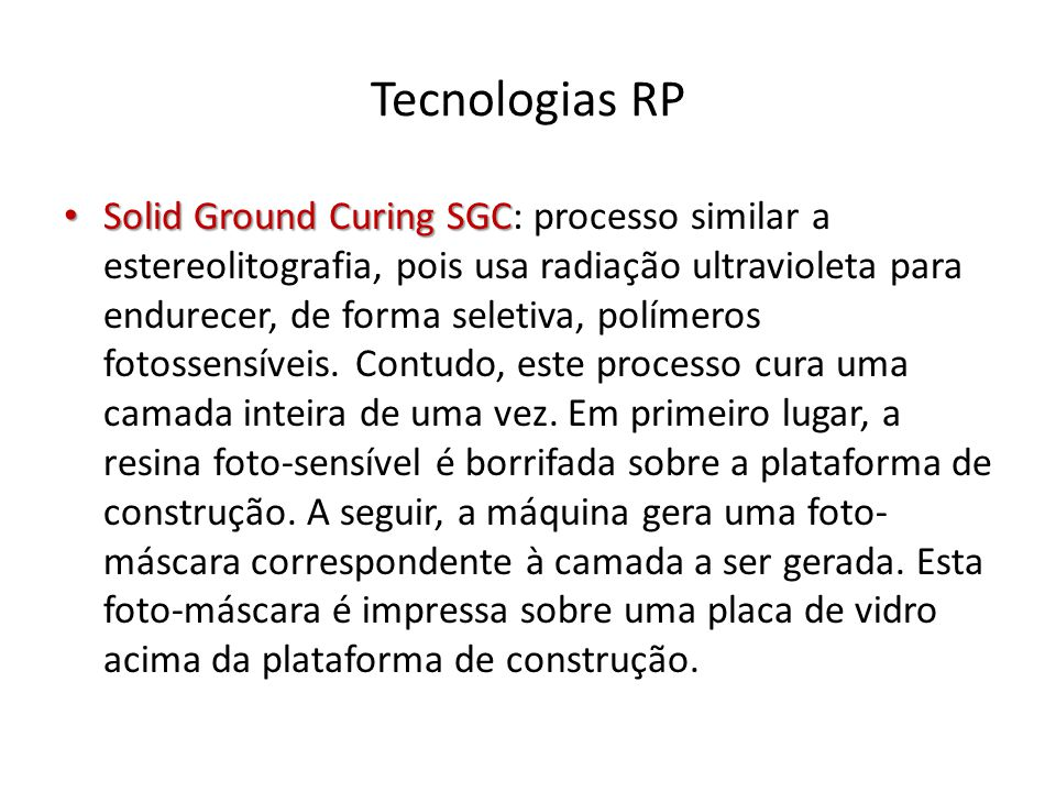 Tecnologias RP Solid Ground Curing SGC Solid Ground Curing SGC: (cont.).