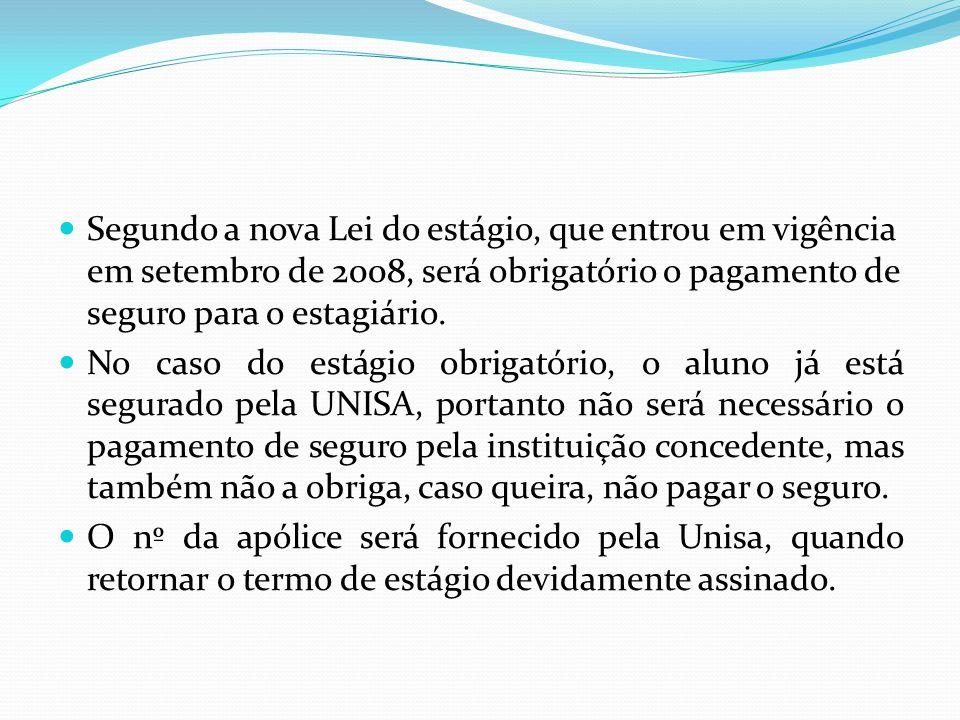 4º Passo  Envio dos documentos preenchidos para a Unisa em São Paulo.